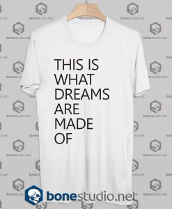 Dreams Tshirt Designs