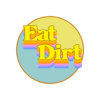 Eat Dirt T Shirt