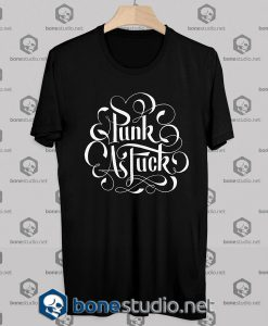 Punk as Fu*k Tshirt