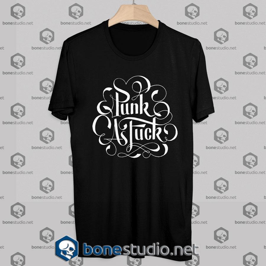 Punk as Fu*k Tshirt