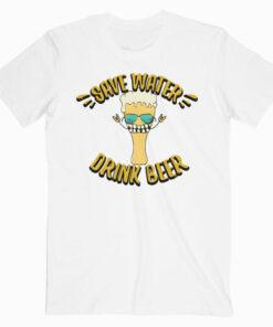 Save Water Drink Beer Corona T Shirt