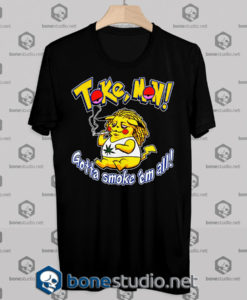 Tokemon Gotta smoke 'em all Tshirt