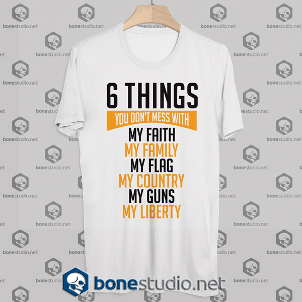 6 Things You Don't Mess With Tshirt Designs White