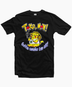 Tshirt Tokemon Gotta smoke 'em all - Tshirt