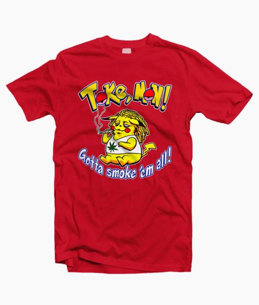 Tshirt Tokemon Gotta smoke 'em all - Tshirt