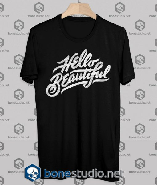 Hello Beautiful Tshirt