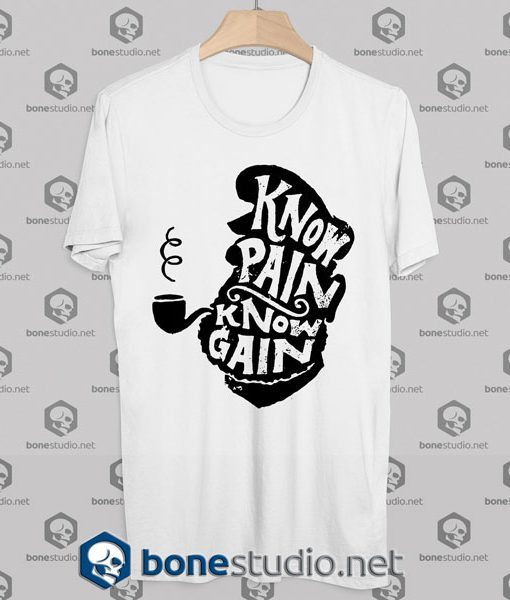 Know Pain Know Gain Quote Tshirt white