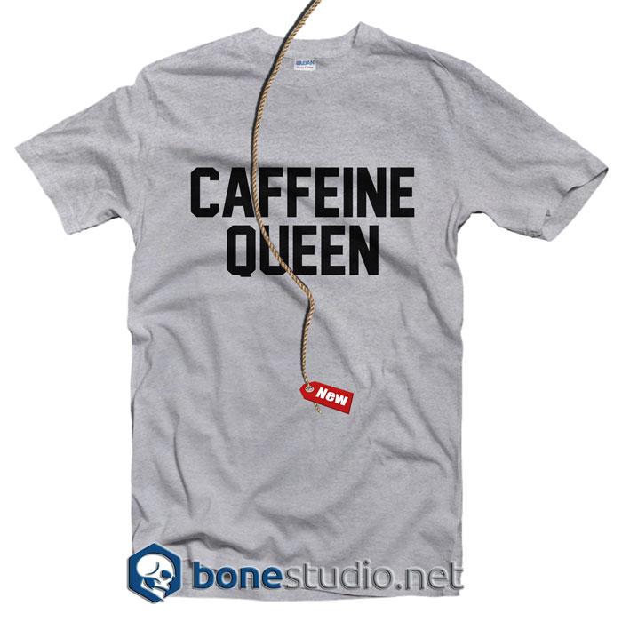 Caffein Queen T Shirt