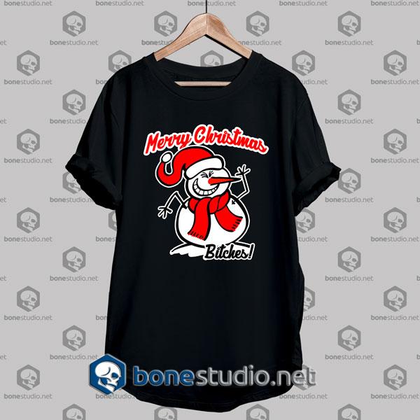Christmas Snowman Merry Christmas Bitch Tshirt