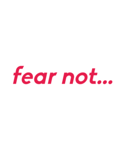 Fear Not T Shirt