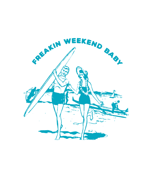 Freakin Weekend Baby T Shirt