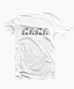 MAMA T Shirt
