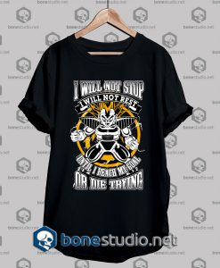 Super Saiyan Style I Will Not Stop T shirt