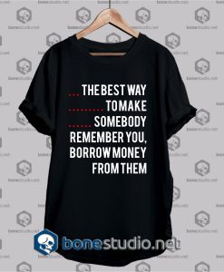 The Best Way To Make Funny Quote T Shirt