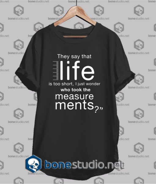 They Say That Life Funny T Shirt