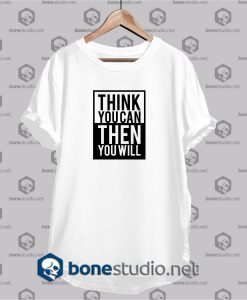 Think You Can Funny T Shirt