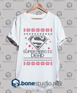 Ugly Style Super Hero Is Dead T shirt