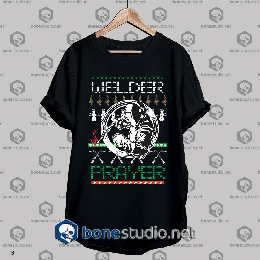 Ugly Welder Prayer T shirt