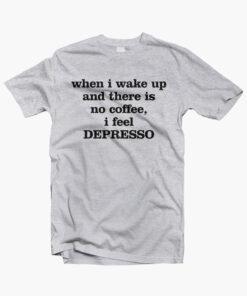 When I Wake Up No Coffee T Shirt sport grey