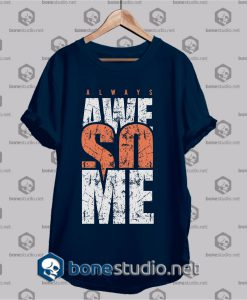 Always Awesome Typo t shirt