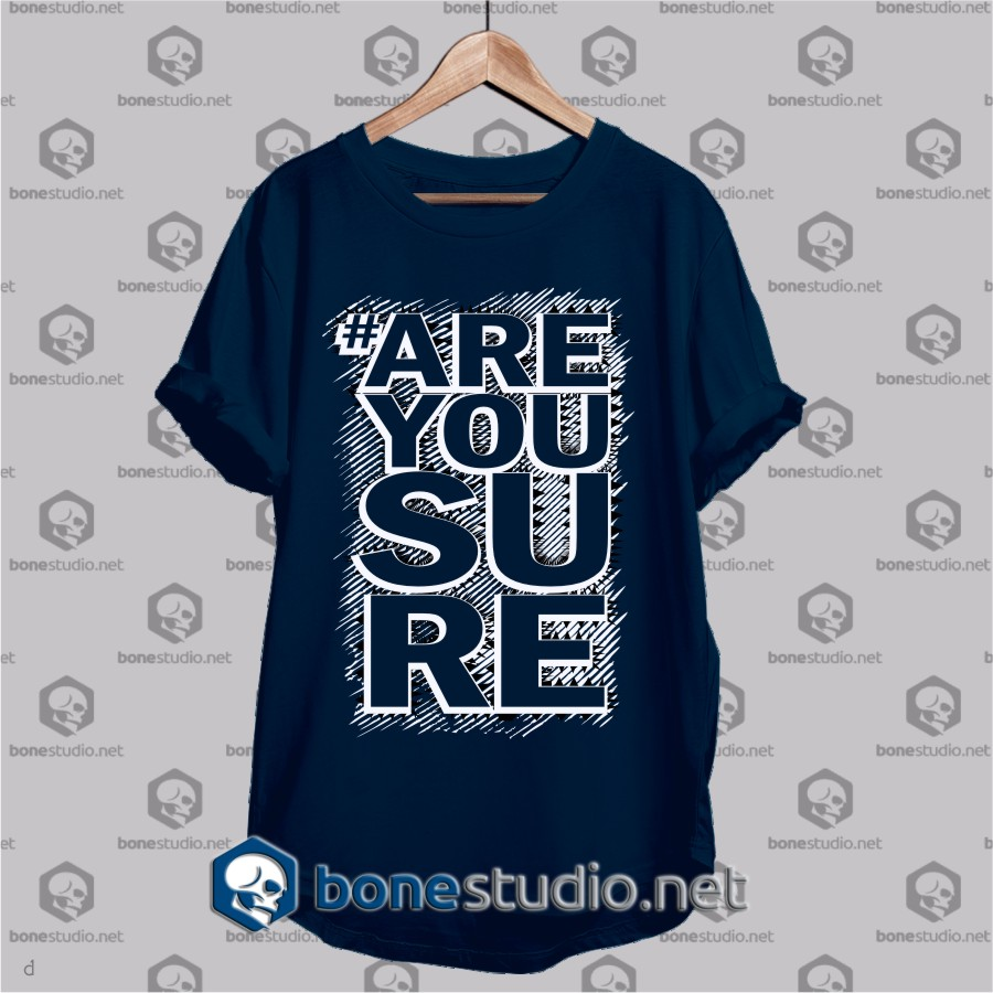 are you sure typo t-shirt