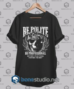 be polite army t shirt