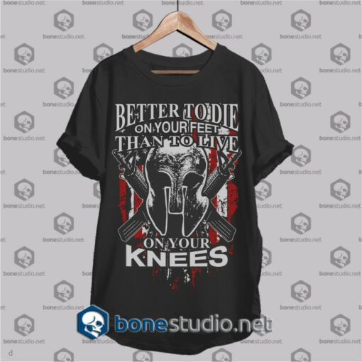 better to die t shirt