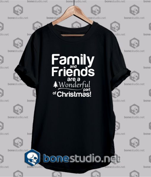 family and friends t shirt