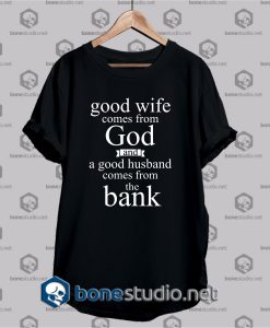 Good Wife Comes Funny T Shirt