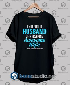 I'm A Proud Husband T shirt