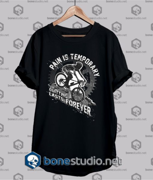 pain is temporary quote t shirt