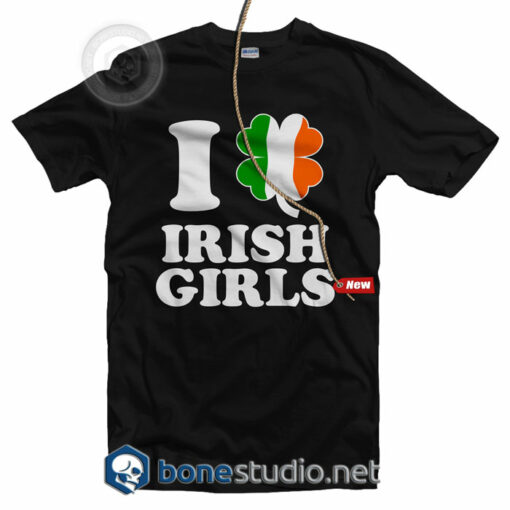 I Love Irish Girls T Shirt
