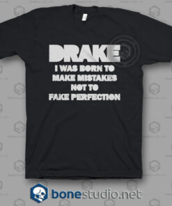 Drake I Was Born To Make Mistakes Quote T Shirt