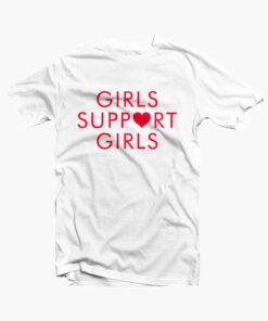 Girls Support Girls T Shirt