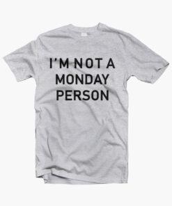 Im Not A Monday Person T Shirt sport grey