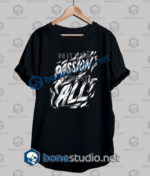 Do It With Passion Quote T Shirt