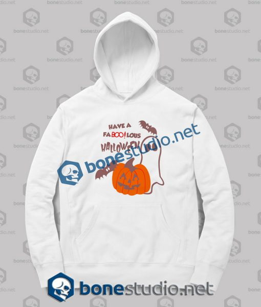 Have A Faboolous Halloween Funny Quote Hoodies