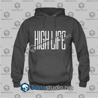 High Life Hoodies