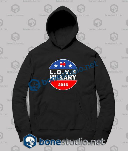 Hillary Love Vote 2016 - Hoodies