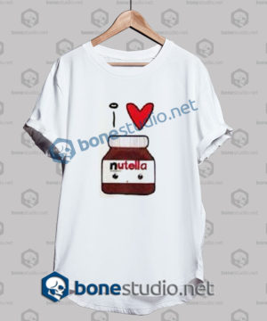 i love nutella funny t shirt