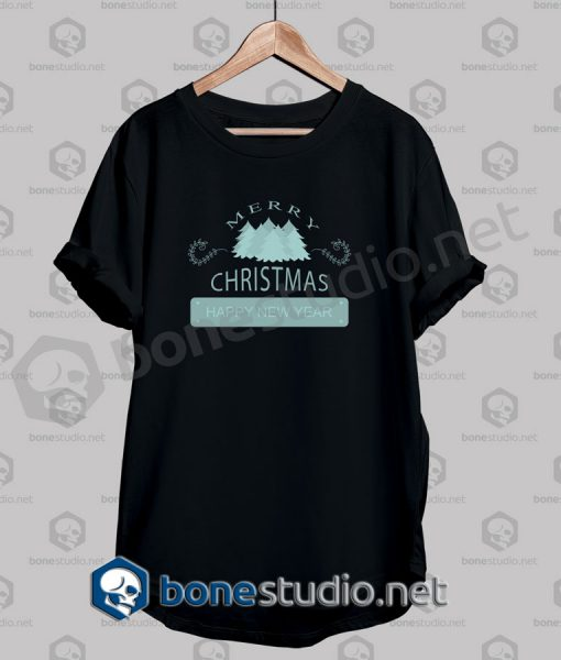 Merry Christmas Happy New Year Quote T Shirt