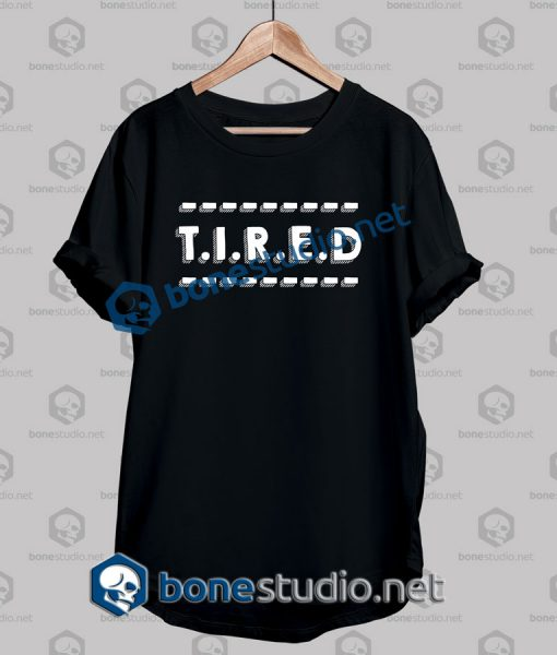 Tired Quote T Shirt