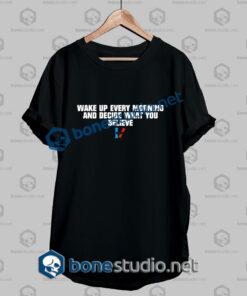Twenty One Pilots Wake Up Every Morning Quote T Shirt