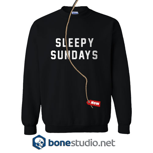 Sleepy Sundays Sweatshirt