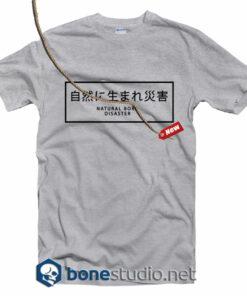 Natural Born Disaster T Shirt