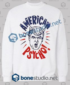 American Trump Psycho Funny Sweatshirt
