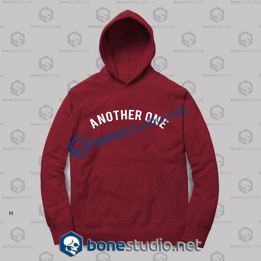 Another One Quote Hoodies