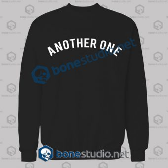 Another One Quote Sweatshirt