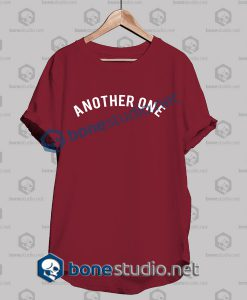 Another One Quote T Shirt