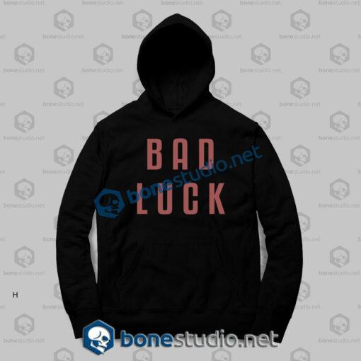 Bad Luck Hoodies
